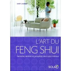 L'ART DU FENG SHUI - HARMONIE, SERENITE ET PROSPERITE DANS VOTRE INTERIEUR - COFFRET