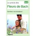 Le précis des Fleurs de Bach - Dominez vos émotions !