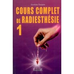 Cours complet de radiesthésie T.1