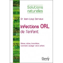 INFECTIONS ORL DE L'ENFANT - SOLUTIONS NATURELLES