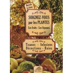 SOIGNEZ VOUS PAR LES PLANTES - LES FRUITS - LES LEGUMES