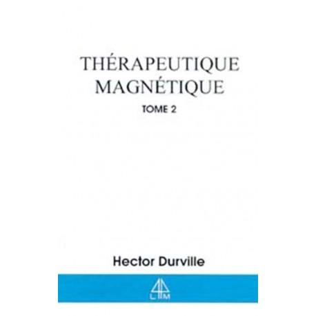 THERAPEUTIQUE MAGNETIQUE - T.2