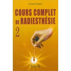 COURS COMPLET DE RADIESTHESIE TOME 2
