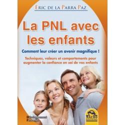 LA PNL AVEC LES ENFANTS: COMMENT LEUR CREER UN AVENIR MAGNIFIQUE !